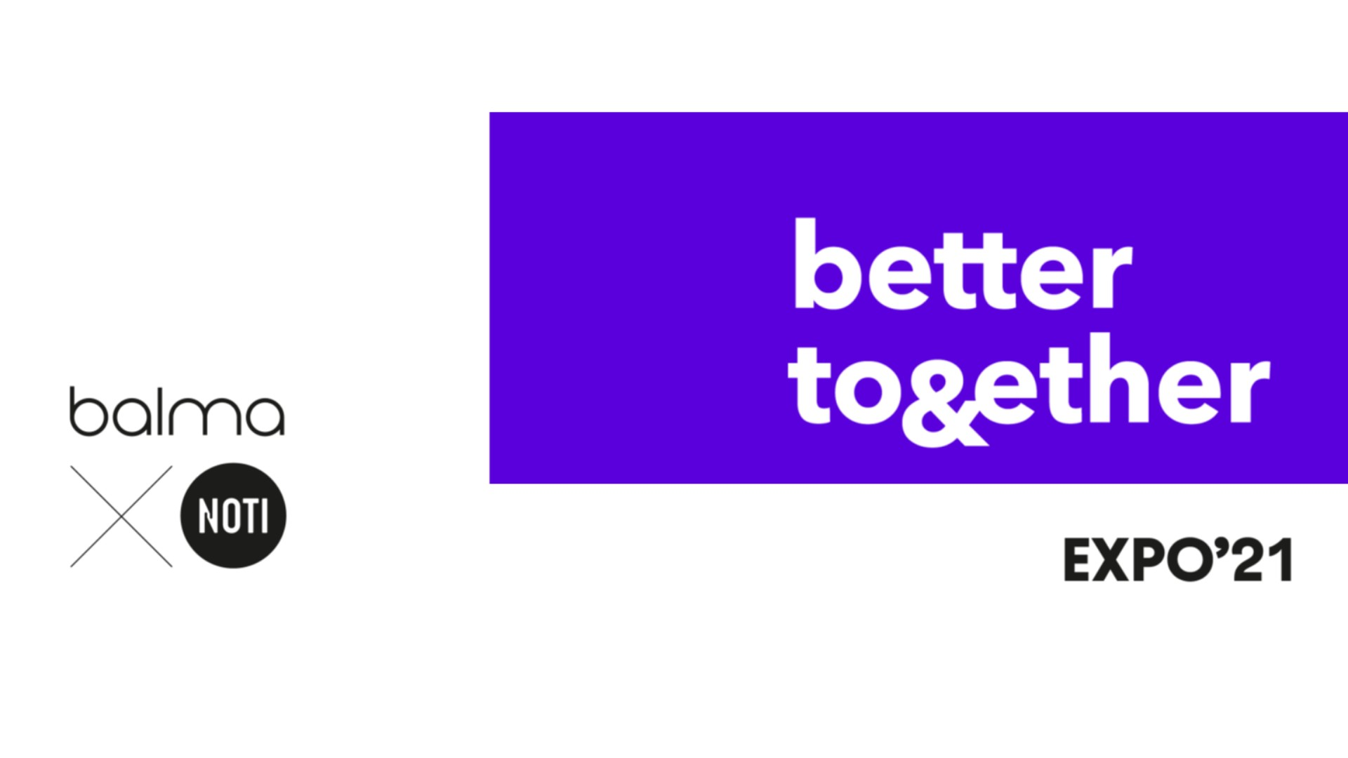 We have a new exhibition! Balma x Noti - better together