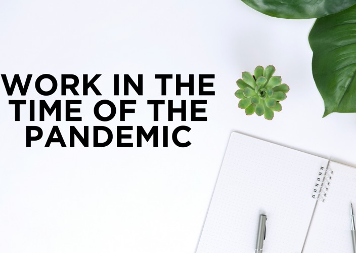Work in the time of the pandemic